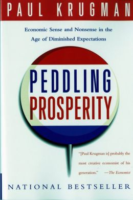 Peddling Prosperity: Economic Sense and Nonsense in the Age of Diminished Expectations