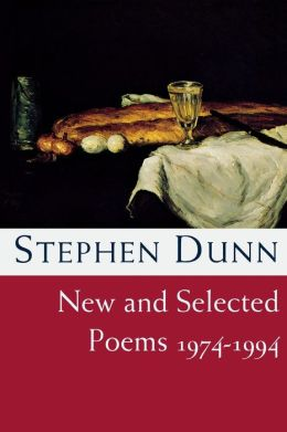 Stephen Dunn: New and Selected Poems, 1974-1994