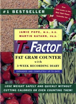 The T-Factor Fat Gram Counter With 3-Week Recording Diary: With 3-Week Recording Diary