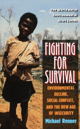 Fighting for Survival: Environmental Decline, Social Conflict and the New Age of Insecurity