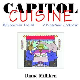 Capitol Cuisine - Recipes from the Hill