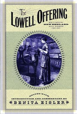 The Lowell Offering: Writings by New England Mill Women (1840-1845)