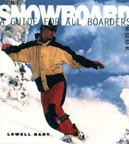 Snowboard Book: A Guide for All Riders