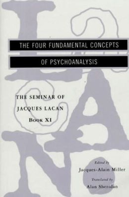 Seminars of Jacques Lacan: The Four Fundamental Concepts of Psychoanalysis