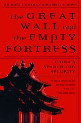 The Great Wall and the Empty Fortress: China's Search for Security