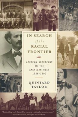 In Search of the Racial Frontier: African Americans in the West, 1528-1990