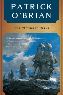 The Hundred Days (Aubrey-Maturin Series #19)