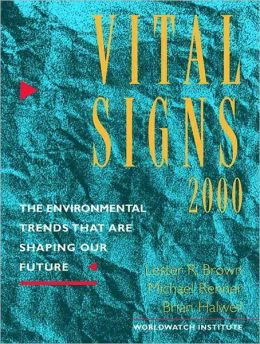 Vital Signs 2000: The Environmental Trends That Are Shaping Our Future
