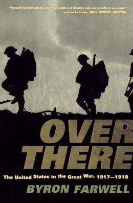 Over There: The United States in the Great War, 1917-1918