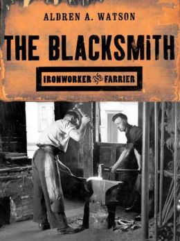 Blacksmith: Ironworker and Farrier