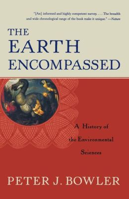 Earth Encompassed: History of the Environmental Sciences