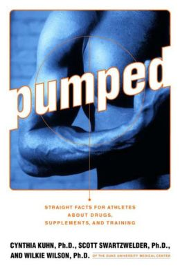 Pumped: Straight Facts for Athletes about Drugs, Supplements and Training