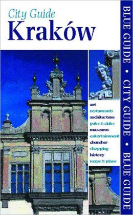 Krakow: City Guide (Blue Guides Series)