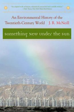 Something New under the Sun: An Environmental History of the 20th-Century World