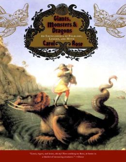 Giants, Monsters and Dragons: An Encyclopedia of Folklore, Legend, and Myth