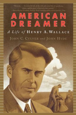 American Dreamer: The Life of Henry A. Wallace