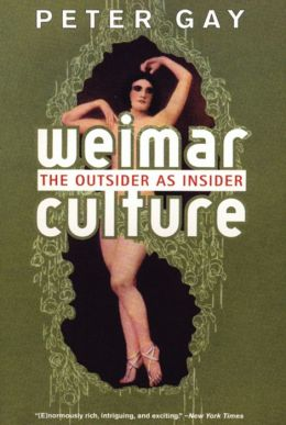 The Weimar Culture: The Outsider as Insider