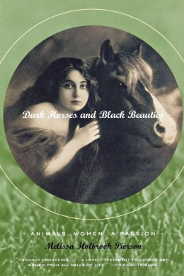 Dark Horses and Black Beauties: Animals, Women, and Passion