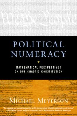 Political Numeracy: Mathematical Perspectives on Our Chaotic Constitution