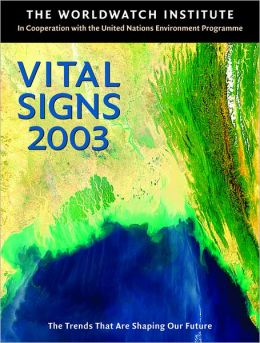 Vital Signs 2003: The Trends That Are Shaping Our Future
