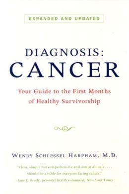 Diagnosis: Cancer: Your Guide to the First Months of Healthy Survivorship