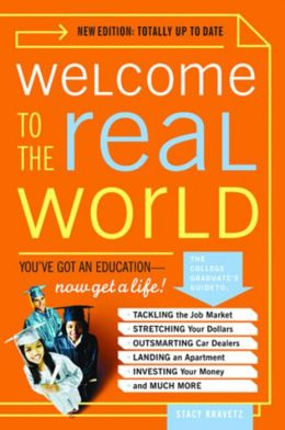 Welcome to the Real World: You've Got an Education, Now Get a Life!