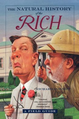 Natural History of the Rich: A Field Guide