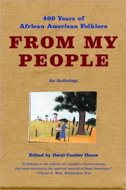 From My People: 400 Years of African American Folklore: An Anthology