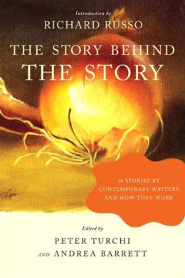 The Story behind the Story: 26 Stories by Contemporary Writers and how They Work