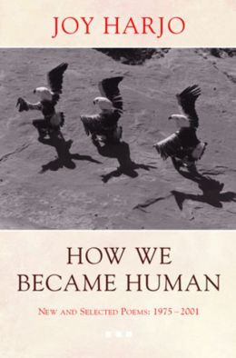 How We Became Human: New and Selected Poems 1975-2001