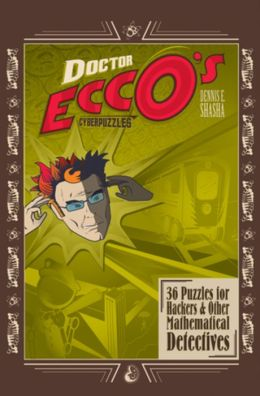 Dr. Ecco's Cyberpuzzles: 36 Puzzles for Hackers and Other Mathematical Detectives