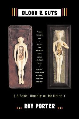 Blood & Guts: A Short History of Medicine
