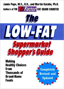 The Low-Fat Supermarket Shopper's Guide: Making Healthy Choices from Thousands of Brand-Name Foods
