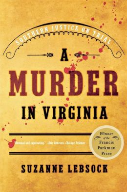 Murder in Virginia: Southern Justice on Trial