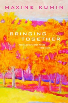 Bringing Together: Uncollected Early Poems, 1958-1988