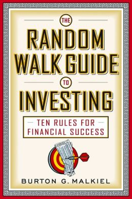 Random Walk Guide to Investing: Ten Rules for Financial Success