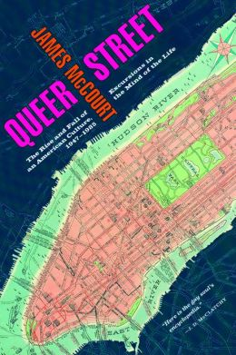 Queer Street: Rise and Fall of an American Culture, 1947-1985: Excursions in the Mind of the Life