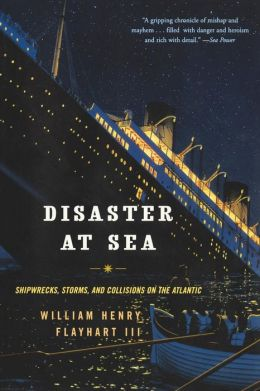 Disaster at Sea: Shipwrecks, Storms, and Collisions on the Atlantic