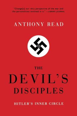 TheDevils Disciples: Hitler's Inner Circle