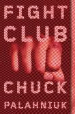 Book Cover Image. Title: Fight Club:  A Novel, Author: Chuck Palahniuk
