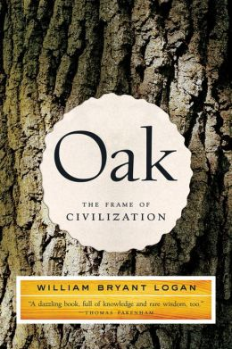 Oak: The Frame of Civilization