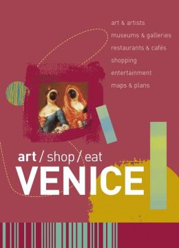 Art/Shop/Eat: Venice