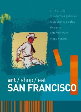 Art/Shop/Eat: San Francisco