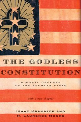 Godless Constitution: A Moral Defense of the Secular State, Revised