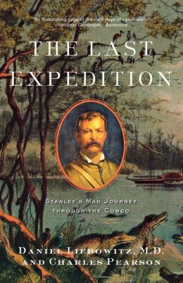 Last Expedition: Stanley's Mad Journey through the Congo