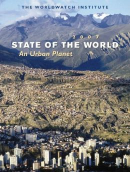 State of the World 2007: An Urban Planet