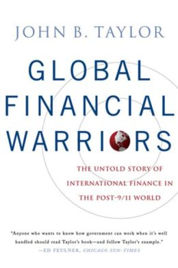Global Financial Warriors: The Untold Story of International Finance in the Post-9/11 World