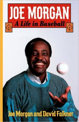 Joe Morgan: A Life in Baseball