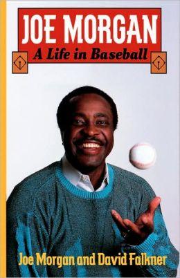 Joe Morgan: A Life in Baseball