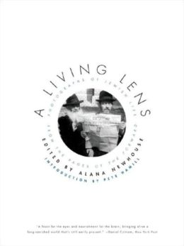 Living Lens: Photographs of Jewish Life from the Pages of the Forward